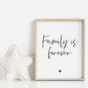 "Print ""Family is forever"""